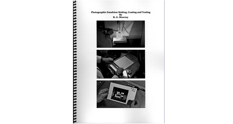 Book: Photographic Emulsion Making, Coating and Testing by R.G. Mowrey