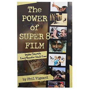 BUCH/ZEITSCHRIFT The Power of Super 8 Film by Phil Vigeant