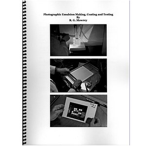 BOOK/MAGAZINE Book: Photographic Emulsion Making, Coating And Testing By R.g. Mowrey