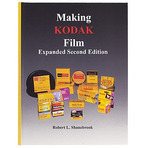 BUCH/ZEITSCHRIFT Making Kodak Film Expanded Second Edition by Robert L. Shanebrook
